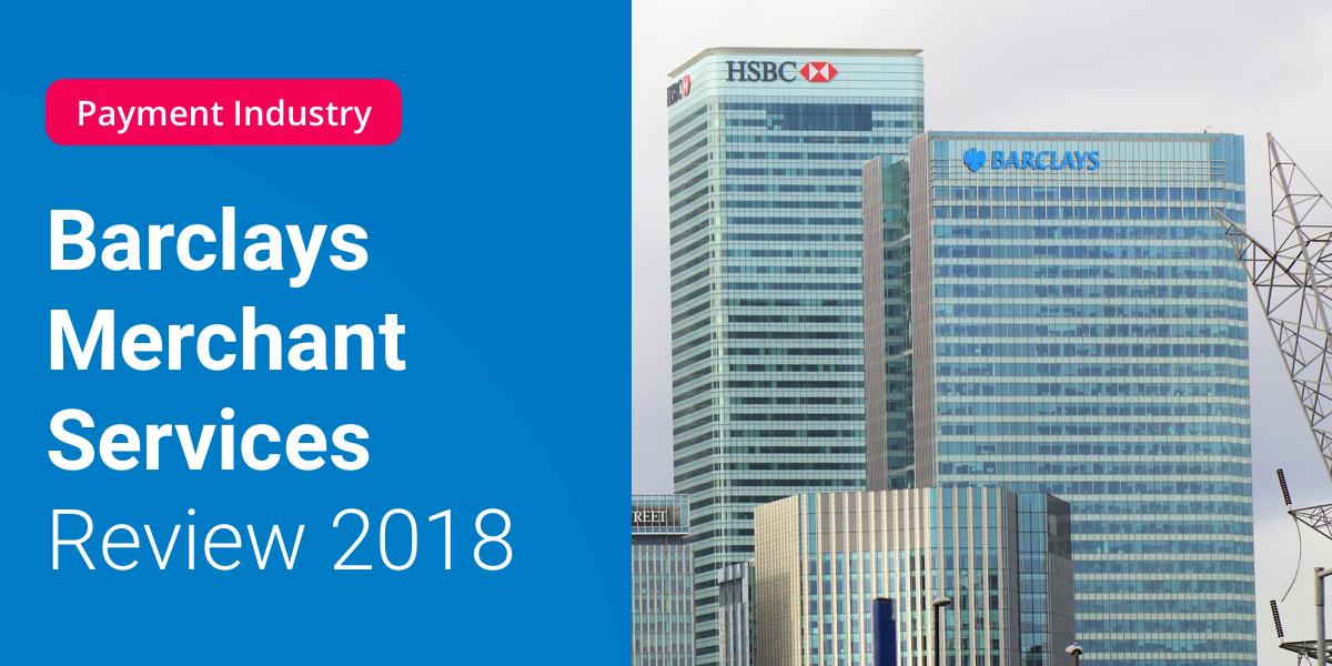Barclays Merchant Services Review 2018 | Compare Merchant Services